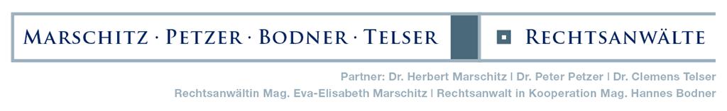 Rechtsanwälte: Dr. Marschitz - Dr. Petzer - Mag. Bodner - Dr. Telser